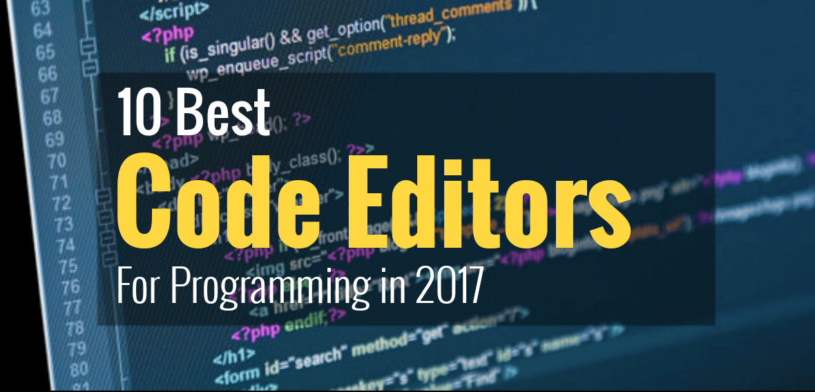 10 best code editors for programming in 2017