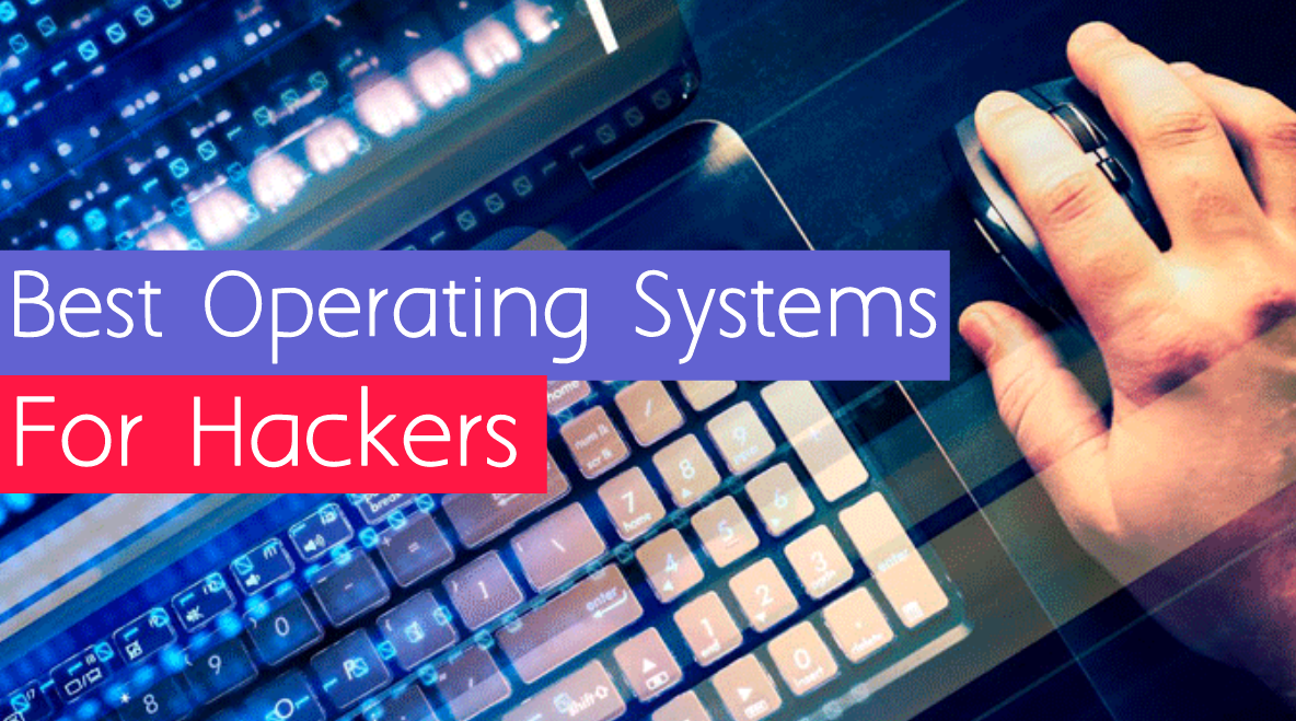 10 Best Operating Systems For Hackers | 2017 Edition