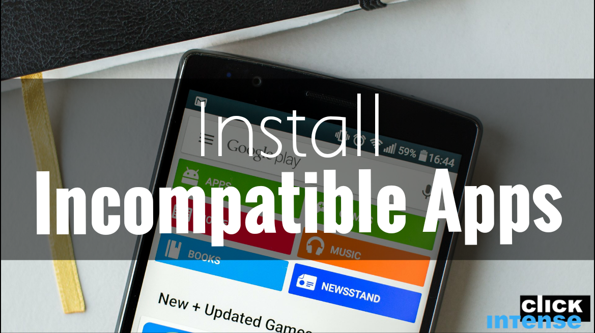Install Incompatible Apps